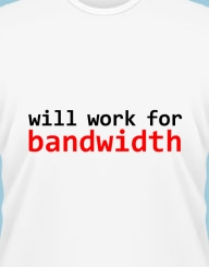 Will work for banwidth