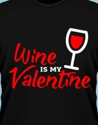 Wine is my Valentine'