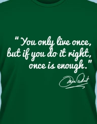 You Only Live Once'